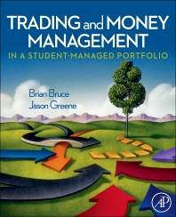 Trading and Money Management in a Student-Managed Portfolio - 1st Edition - ISBN: 9780123747556, 9780080911939