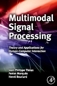 Multimodal Signal Processing, 1st Edition,Jean-Philippe Thiran,Ferran Marqués,Hervé Bourlard,ISBN9780123748256