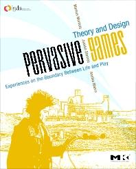 Pervasive Games - 1st Edition - ISBN: 9780123748539