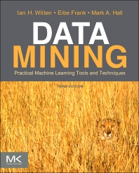 Data Mining: Practical Machine Learning Tools and Techniques, 3rd Edition,Ian Witten,Eibe Frank,Mark Hall,ISBN9780123748560