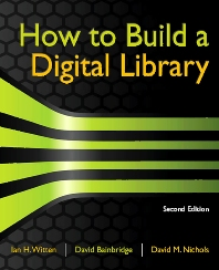 How to Build a Digital Library, 2nd Edition,Ian Witten,David Bainbridge,David Nichols,ISBN9780123748577