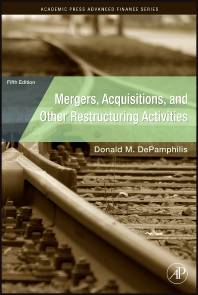 Mergers, Acquisitions, and Other Restructuring Activities - 5th Edition - ISBN: 9780123748782, 9780080952055