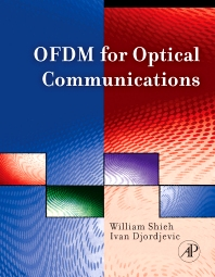 OFDM for Optical Communications, 1st Edition,William Shieh,Ivan Djordjevic,ISBN9780123748799