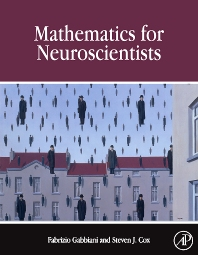 Mathematics for Neuroscientists, 1st Edition,Fabrizio Gabbiani,Steven Cox,ISBN9780123748829