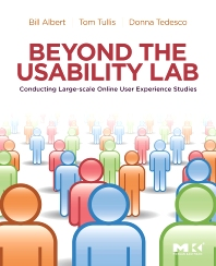 Beyond the Usability Lab, 1st Edition,William Albert,Thomas Tullis,Donna Tedesco,ISBN9780123748928