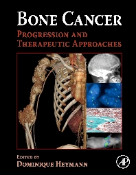 Bone Cancer , 1st Edition,Dominique Heymann,ISBN9780123748959