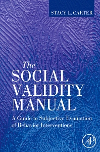 The Social Validity Manual, 1st Edition,Stacy Carter,ISBN9780123748973