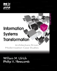 Information Systems Transformation, 1st Edition,William Ulrich,Philip Newcomb,ISBN9780123749130
