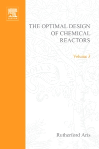 Cover image for The Optimal Design of Chemical Reactors A Study in Dynamic Programming by Rutherford Aris