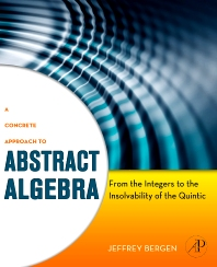 A Concrete Approach to Abstract Algebra, 1st Edition,Jeffrey Bergen,ISBN9780123749413