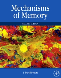 Mechanisms of Memory, 2nd Edition,J. David Sweatt,ISBN9780123749512