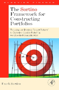 The Sortino Framework for Constructing Portfolios, 1st Edition,Frank Sortino,ISBN9780123749925