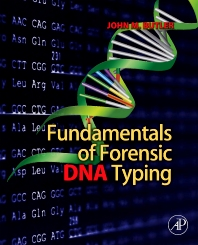 Fundamentals of Forensic DNA Typing, 1st Edition,John Butler,ISBN9780123749994