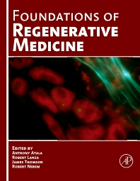 Foundations of Regenerative Medicine, 1st Edition,Anthony Atala,ISBN9780123750853
