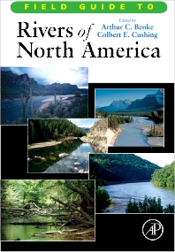 Field Guide to Rivers of North America, 1st Edition,Arthur Benke,Colbert Cushing,ISBN9780123750884
