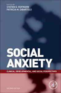 Social Anxiety - 2nd Edition - ISBN: 9780123750969, 9780123785527