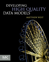 Developing High Quality Data Models, 1st Edition,Matthew West,ISBN9780123751065