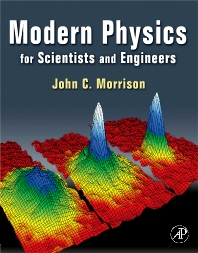 Modern Physics, 1st Edition,John Morrison,ISBN9780123751126