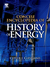 Concise Encyclopedia of the History of Energy, 1st Edition,Cutler J. Cleveland,ISBN9780123751171