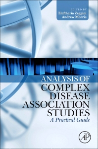 Analysis of Complex Disease Association Studies, 1st Edition,Eleftheria Zeggini,Andrew Morris,ISBN9780123751423