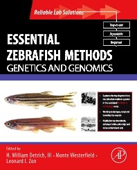 Cover image for Essential Zebrafish Methods: Genetics and Genomics