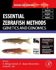Essential Zebrafish Methods: Genetics and Genomics, 1st Edition,H. William Detrich, III,Leonard Zon,Monte Westerfield,ISBN9780123751614