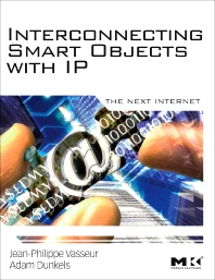 Interconnecting Smart Objects with IP, 1st Edition,Jean-Philippe Vasseur,Adam Dunkels,ISBN9780123751652