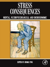 Stress Consequences, 1st Edition,George Fink,ISBN9780123751744