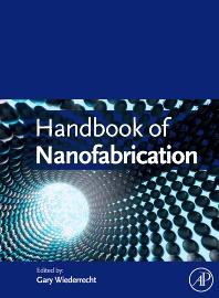 Handbook of Nanofabrication, 1st Edition,Gary Wiederrecht,ISBN9780123751768