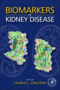 Biomarkers of Kidney Disease - 1st Edition - ISBN: 9780123756725, 9780123756732