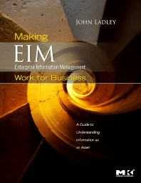 Making Enterprise Information Management (EIM) Work for Business, 1st Edition,John Ladley,ISBN9780123756954