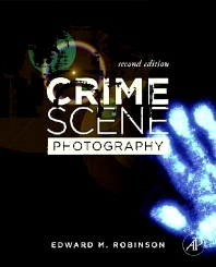 Crime Scene Photography, 2nd Edition,Edward Robinson,ISBN9780123757289