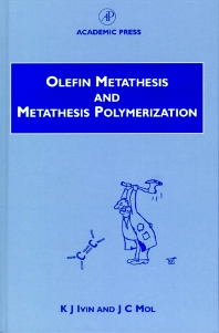 Olefin Metathesis and Metathesis Polymerization, 2nd Edition,K. Ivin,J. Mol,ISBN9780123770455