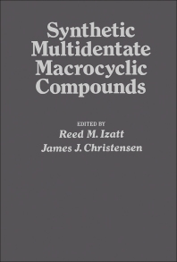 Synthetic Multidentate Macrocyclic Compounds - 1st Edition - ISBN: 9780123776501, 9780323155489