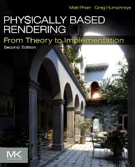 Physically Based Rendering, 2nd Edition,Matt Pharr,Greg Humphreys,ISBN9780123785800