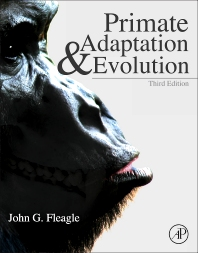 Primate Adaptation and Evolution, 3rd Edition,John Fleagle,ISBN9780123786326