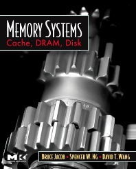 Memory Systems, 1st Edition,Bruce Jacob,Spencer Ng,David Wang,ISBN9780123797513