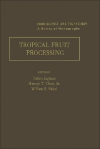 Tropical Fruit Processing - 1st Edition - ISBN: 9780123799906, 9780323141000