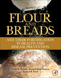Flour and Breads and their Fortification in Health and Disease Prevention, 1st Edition,Victor Preedy,Ronald Ross Watson,Vinood Patel,ISBN9780123808868