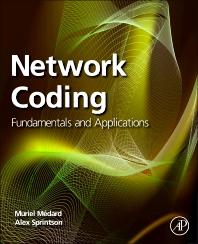 Network Coding, 1st Edition,Muriel Medard,Alex Sprintson,ISBN9780123809193