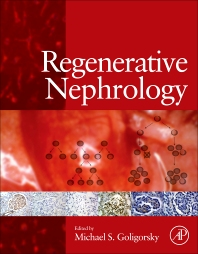 Regenerative Nephrology, 1st Edition,Michael S. Goligorsky,ISBN9780123809292