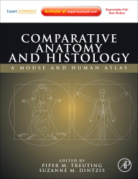 Comparative Anatomy and Histology, 1st Edition,Piper Treuting,Suzanne Dintzis,ISBN9780123813619