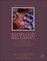 Biofluid Mechanics, 1st Edition,David Rubenstein,Wei Yin,Mary Frame,ISBN9780123813831