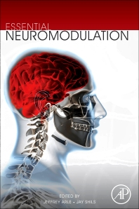 Essential Neuromodulation, 1st Edition,Jeffrey Arle,Jay Shils,ISBN9780123814098