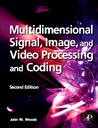 Multidimensional Signal, Image, and Video Processing and Coding - 2nd Edition - ISBN: 9780123814203, 9780123814210