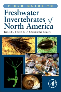 Field Guide to Freshwater Invertebrates of North America, 1st Edition,James Thorp,D. Christopher Rogers,ISBN9780123814265