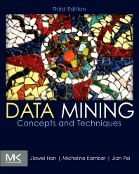 Data Mining: Concepts and Techniques, 3rd Edition,Jiawei Han,Micheline Kamber,Jian Pei,ISBN9780123814791