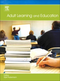 Adult Learning and Education, 1st Edition,Kjell Rubenson,ISBN9780123814906