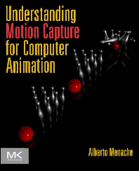 Understanding Motion Capture for Computer Animation, 2nd Edition,Alberto Menache,ISBN9780123814968