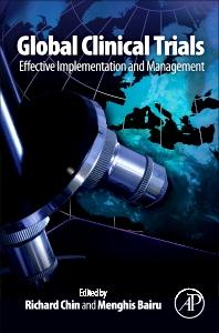 Global Clinical Trials, 1st Edition,Richard Chin,Menghis Bairu,ISBN9780123815385